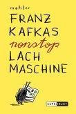 Franz Kafkas nonstop Lachmaschine