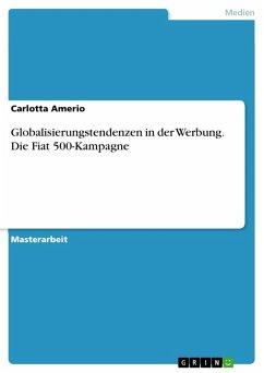Globalisierungstendenzen in der Werbung. Die Fiat 500-Kampagne (eBook, PDF) - Amerio, Carlotta