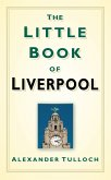 The Little Book of Liverpool (eBook, ePUB)