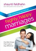 The Surprising Secrets of Highly Happy Marriages (eBook, ePUB)
