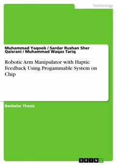 Robotic Arm Manipulator with Haptic Feedback Using Progammable System on Chip