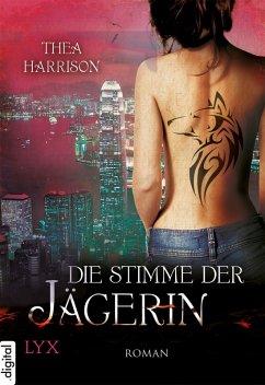 Die Stimme der Jägerin (eBook, ePUB) - Harrison, Thea