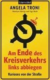 Am Ende des Kreisverkehrs links abbiegen (eBook, ePUB)