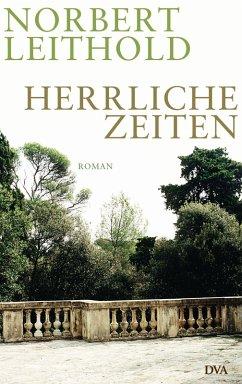 Herrliche Zeiten (eBook, ePUB) - Leithold, Norbert