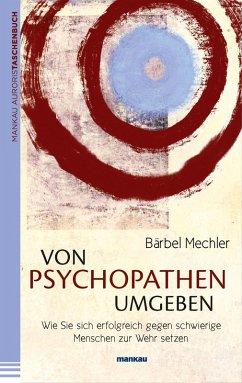 Von Psychopathen umgeben (eBook, ePUB) - Mechler, Bärbel