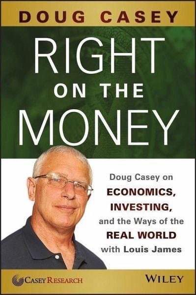 Right on the money ebook pdf von doug casey buecher fandeluxe Images
