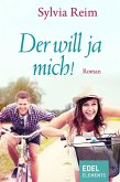 Der will ja mich! (eBook, ePUB)