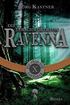 Die Verschwörer von Ravenna (eBook, ePUB) - Kastner, Jörg