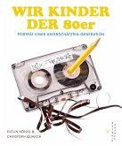 Wir Kinder der 80er (eBook, ePUB)