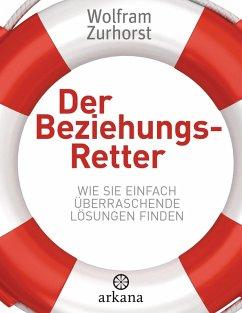 Der Beziehungsretter (eBook, ePUB) - Zurhorst, Wolfram