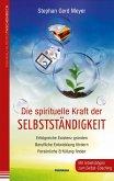Die spirituelle Kraft der Selbstständigkeit (eBook, PDF)