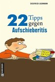 22 Tipps gegen Aufschieberitis (eBook, PDF)