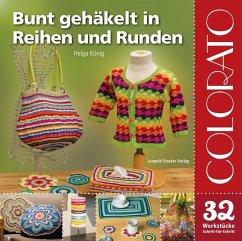 Colorato - Bunt gehäkelt in Reihen und Runden