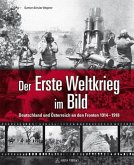 Der Erste Weltkrieg im Bild