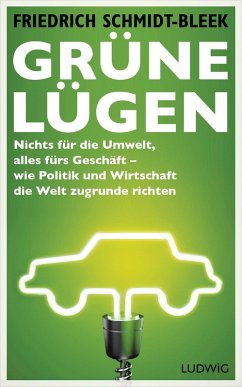 Grüne Lügen (eBook, ePUB) - Schmidt-Bleek, Friedrich