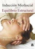 Inducción Miofascial para el Equilibrio Estructural (eBook, ePUB)
