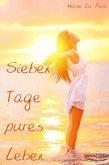 Sieben Tage pures Leben (eBook, ePUB)