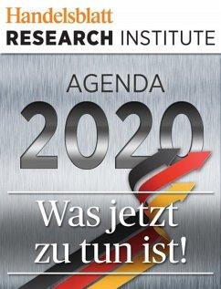 Agenda 2020 - Was jetzt zu tun ist! (eBook, ePUB) - Rürup, Bert
