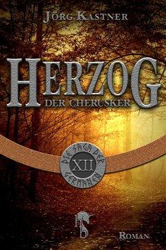 Herzog der Cherusker (eBook, ePUB) - Kastner, Jörg
