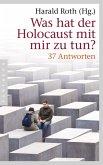 Was hat der Holocaust mit mir zu tun? (eBook, ePUB)
