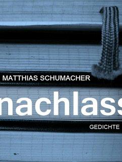 NACHLASS (eBook, ePUB) - Schumacher, Matthias