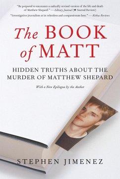 The Book of Matt: Hidden Truths about the Murder of Matthew Shepard - Jimenez, Stephen