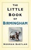 The Little Book of Birmingham (eBook, ePUB)