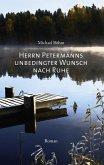 Herrn Petermanns unbedingter Wunsch nach Ruhe (eBook, ePUB)