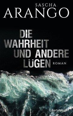 Die Wahrheit und andere Lügen (eBook, ePUB) - Arango, Sascha