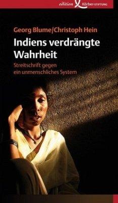 Indiens verdrängte Wahrheit - Blume, Georg; Hein, Christoph