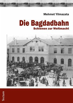Die Bagdadbahn (eBook, PDF) - Yilmazata, Mehmet