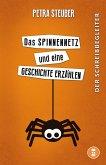 Das Spinnennetz und eine Geschichte erzählen (eBook, ePUB)