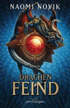 Drachenfeind / Die Feuerreiter Seiner Majestät Bd.8 (eBook, ePUB) - Novik, Naomi