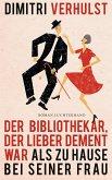 Der Bibliothekar, der lieber dement war als zu Hause bei seiner Frau (eBook, ePUB)
