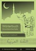 Grundwortschatz Wörterbuch Ägyptisch-Arabisch (eBook, PDF)