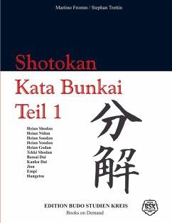 Shotokan Kata Bunkai Teil 1 (eBook, ePUB) - Fromm, Martino; Trettin, Stephan