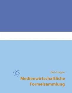 Medienwirtschaftliche Formelsammlung (eBook, ePUB)