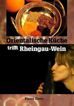 Orientalische Küche trifft Rheingau-Wein (eBook, ePUB)