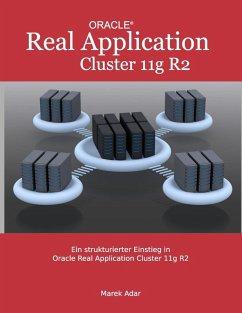 Ein strukturierter Einstieg in Oracle Real Application Cluster 11g R2 (eBook, ePUB)