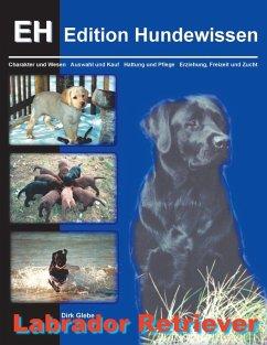 Labrador Retriever (eBook, ePUB) - Glebe, Dirk