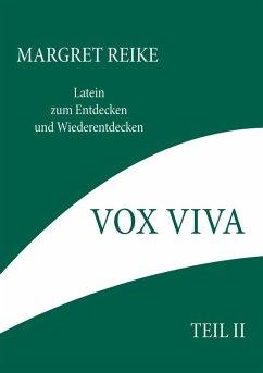 Vox Viva - Lebendiges Wort Teil II (eBook, ePUB) - Reike, Margret