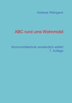 ABC rund ums Wohnmobil (eBook, ePUB) - Weingand, Andreas