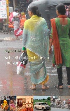 Schnell mal nach Indien und zurück (eBook, ePUB) - Hild, Brigitte