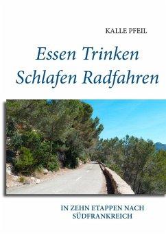 Essen, Trinken, Schlafen, Radfahren (eBook, ePUB)