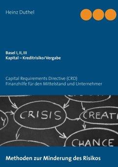 Basel I, II, III - Kapital - Kreditrisiko/Kreditvergabe (eBook, ePUB) - Heinz Duthel