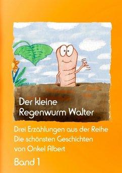 Der kleine Regenwurm Walter - Band 1 (eBook, ePUB)