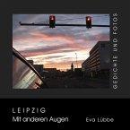 Leipzig - Mit anderen Augen (eBook, ePUB)