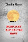 Mondlicht auf kalter Haut (eBook, ePUB)