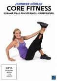 Jennifer Hößler - Core Fitness: Schlanke Taille, Flacher Bauch, Starker Rücken
