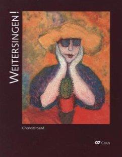 Weitersingen! 100 Chorsätze für Ältergewordene, m. Audio-CD